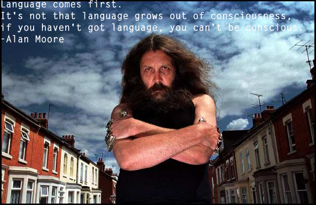 A picture quote by Alan Moore on MYEW